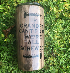 If Grandpa Can't Fix It Wood Grain Tumbler