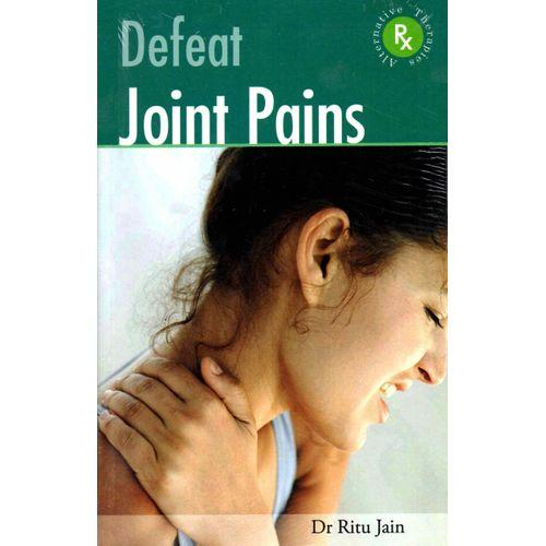 Defeat Joint Pains - Dr Ritu Jain