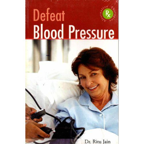Defeat Blood Pressure - Dr Ritu Jain