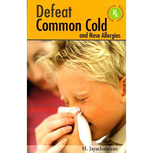 Defeat Common Cold and Nose Allergies - H Jayachandran
