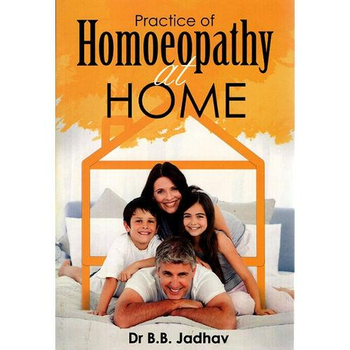 Practice of Homeopathy at Home - Dr B.B Jadhav