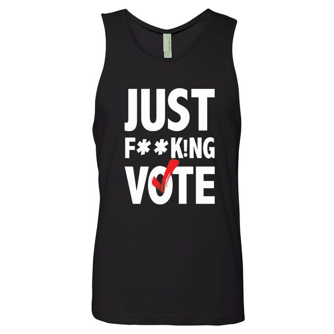 Just F**k!ng Vote Tank [Black] (Unisex)