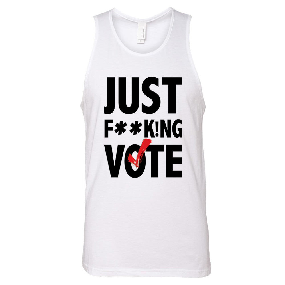Just F**k!ng Vote Tank [White] (Unisex)