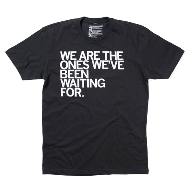 We Are The Ones T-Shirt (Unisex)