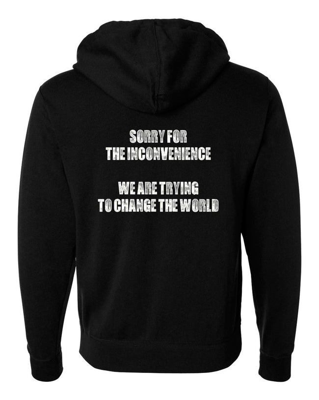 Sorry for the Inconvenience Zip Up Hoodie
