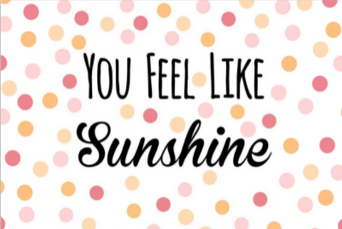 You Feel Like Sunshine- Postcard