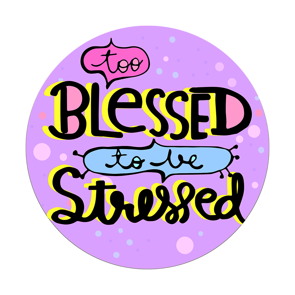 Too Blessed To Be Stressed By The Filmy Owl, PopSockets