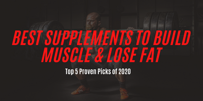 The Best Supplements To Lose Weight And Build Muscle