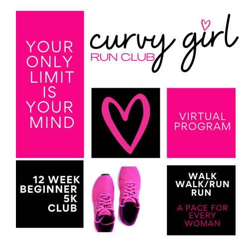Curvy Girl Run Club VIRTUAL 12 Week Session- March 25-June 19, 2021