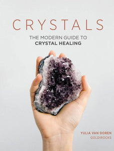 CRYSTALS: The Modern Guide to Crsytal Healing by Yulia van Doren (hardback)