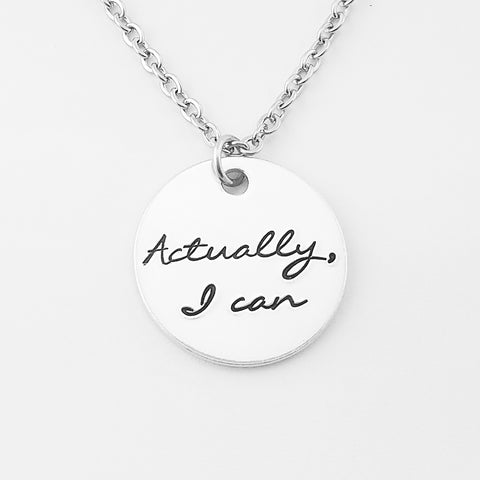 Actually, I Can Necklace