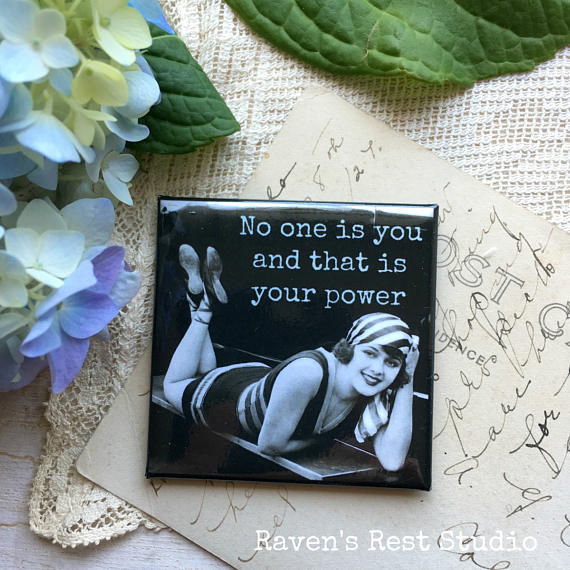 """No One Is You And That Is Your Power"" Vintage Photo Magnet"