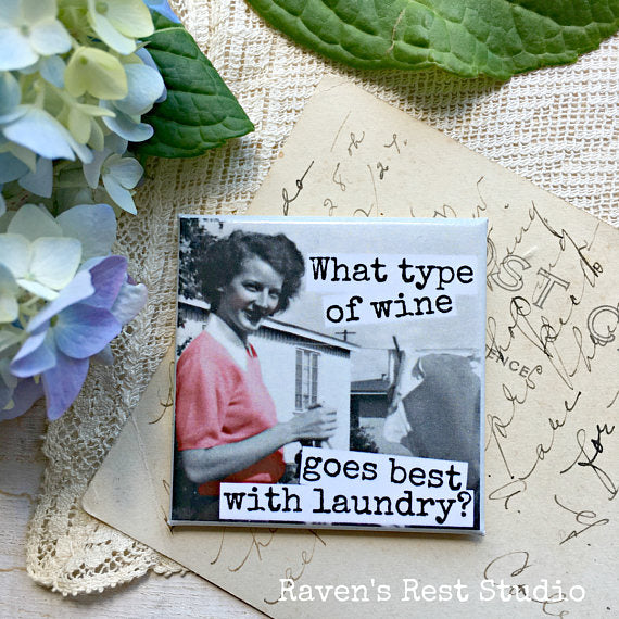 """What Type Of Wine Goes Best With Laundry?"" Vintage Photo Magnet"