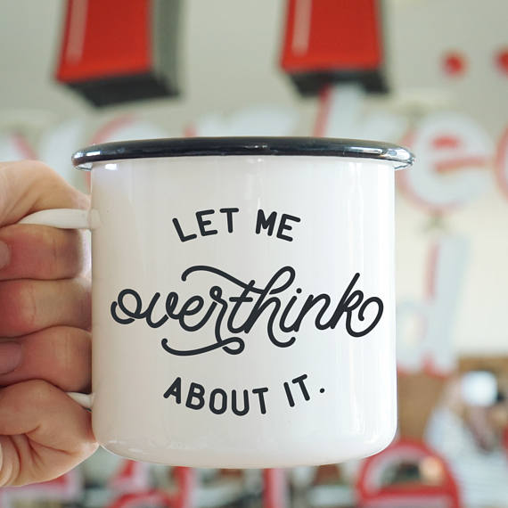 Let Me Overthink About It Enamel Camp Mug