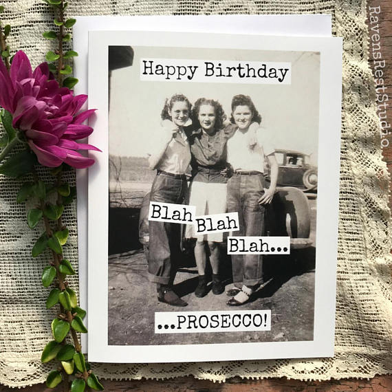 """Happy Birthday blah blah.. Prosecco!"" Vintage Photo Greeting Card"