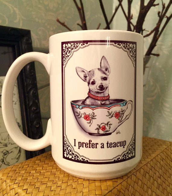 I Prefer A Teacup Coffee Mug