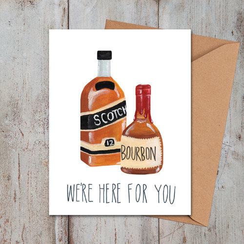 Here for You Whiskey Humor Card