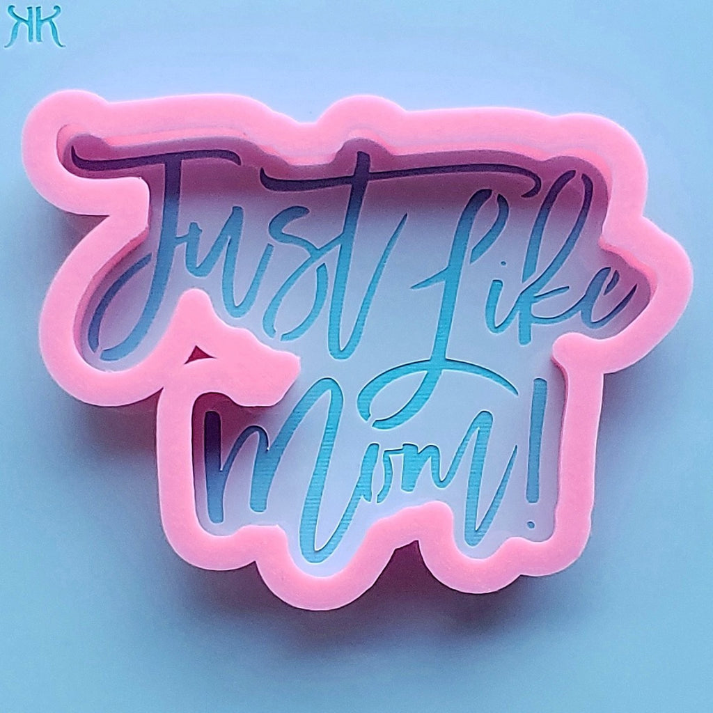 Just Like Mom Mothers Day Cookie Cutter And Stencil