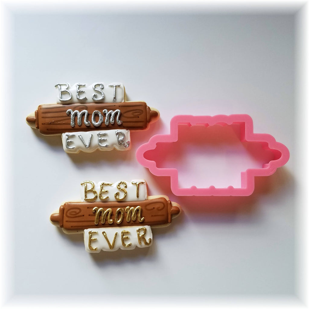 Mother's Day Best Mom Ever Rolling Pin Cookie Cutter