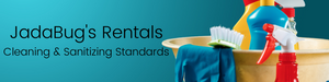 JadaBug's Rentals Cleaning & Sanitizing Standards