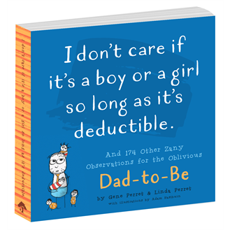 I Don't Care If It's A Boy Or A Girl as Long as It's Deductible Book