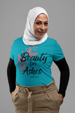 Load image into Gallery viewer, Beauty for Ashes Ladies T-Shirt