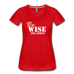 Be Wise Women T-Shirt - red