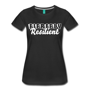 Fiercely Resilient Women T-Shirt - black