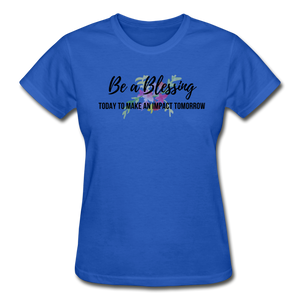 Be a Blessing Ladies T-Shirt - royal blue