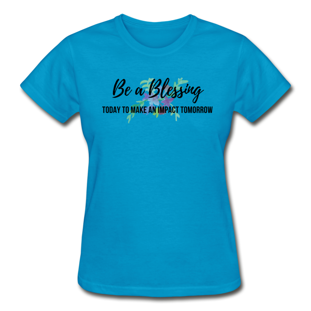 Be a Blessing Ladies T-Shirt - turquoise