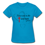 Load image into Gallery viewer, To the Cross and Back Ladies T-Shirt - turquoise