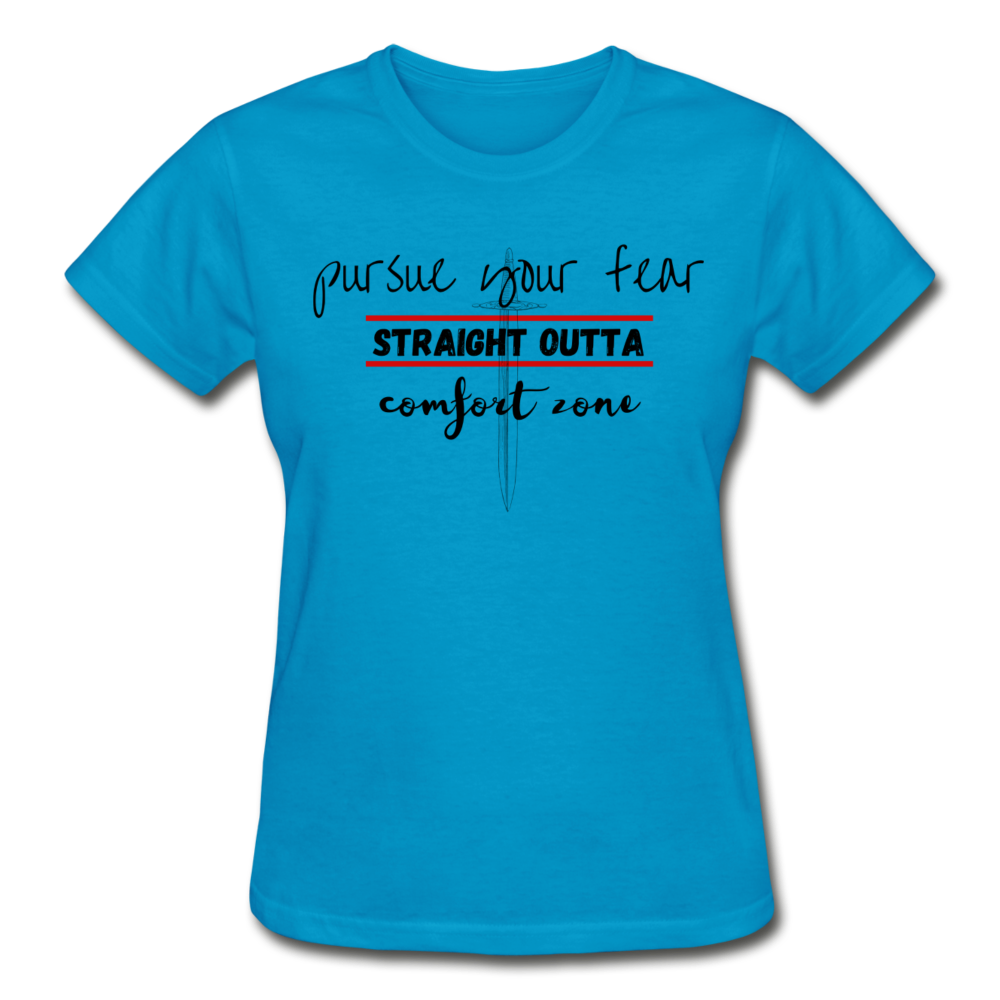 Pursue Your Fear Ladies T-Shirt - turquoise