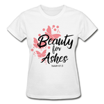 Load image into Gallery viewer, Beauty for Ashes Ladies T-Shirt - white