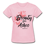 Load image into Gallery viewer, Beauty for Ashes Ladies T-Shirt - light pink
