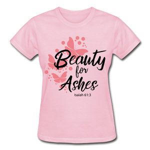 Beauty for Ashes Ladies T-Shirt - light pink