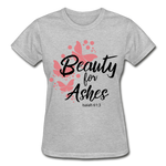 Load image into Gallery viewer, Beauty for Ashes Ladies T-Shirt - heather gray