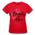 Load image into Gallery viewer, Beauty for Ashes Ladies T-Shirt - red