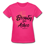 Load image into Gallery viewer, Beauty for Ashes Ladies T-Shirt - fuchsia