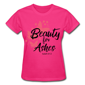 Beauty for Ashes Ladies T-Shirt - fuchsia
