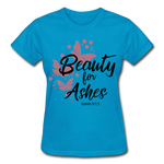 Load image into Gallery viewer, Beauty for Ashes Ladies T-Shirt - turquoise