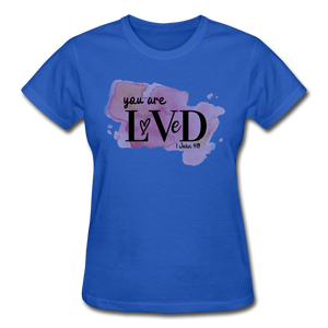 You are Loved Ladies T-Shirt - royal blue