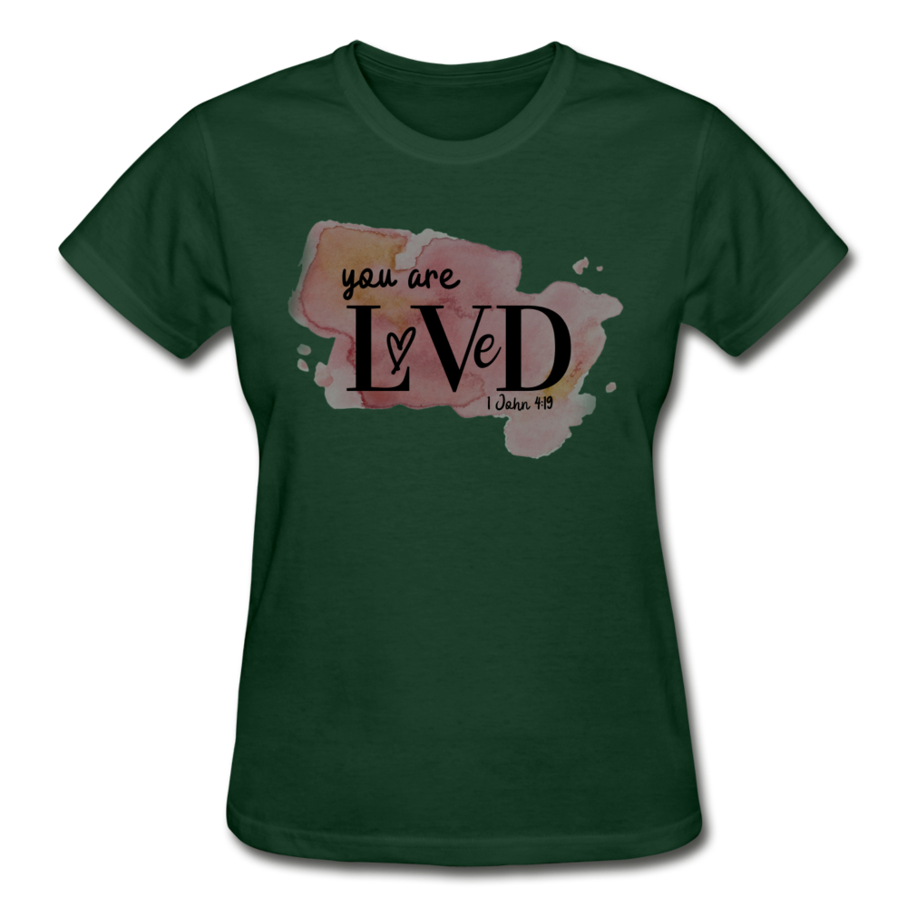 You are Loved Ladies T-Shirt - forest green