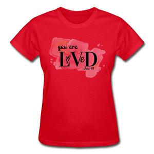 You are Loved Ladies T-Shirt - red