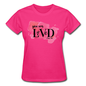 You are Loved Ladies T-Shirt - fuchsia