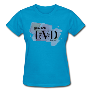 You are Loved Ladies T-Shirt - turquoise