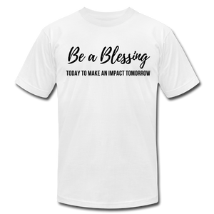 Be A Blessing Unisex T-Shirt - white