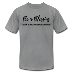 Be A Blessing Unisex T-Shirt - slate