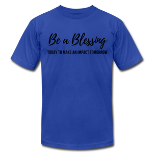 Be A Blessing Unisex T-Shirt - royal blue