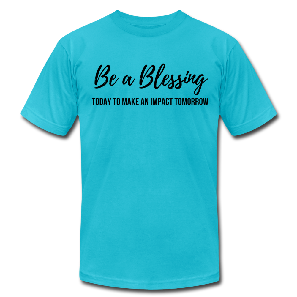 Be A Blessing Unisex T-Shirt - turquoise