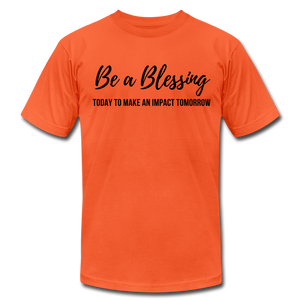 Be A Blessing Unisex T-Shirt - orange